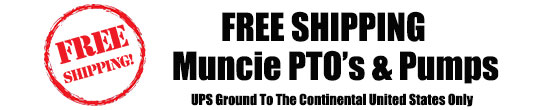 FREE SHIPPING ON MUNCIE PTO AND PUMPS